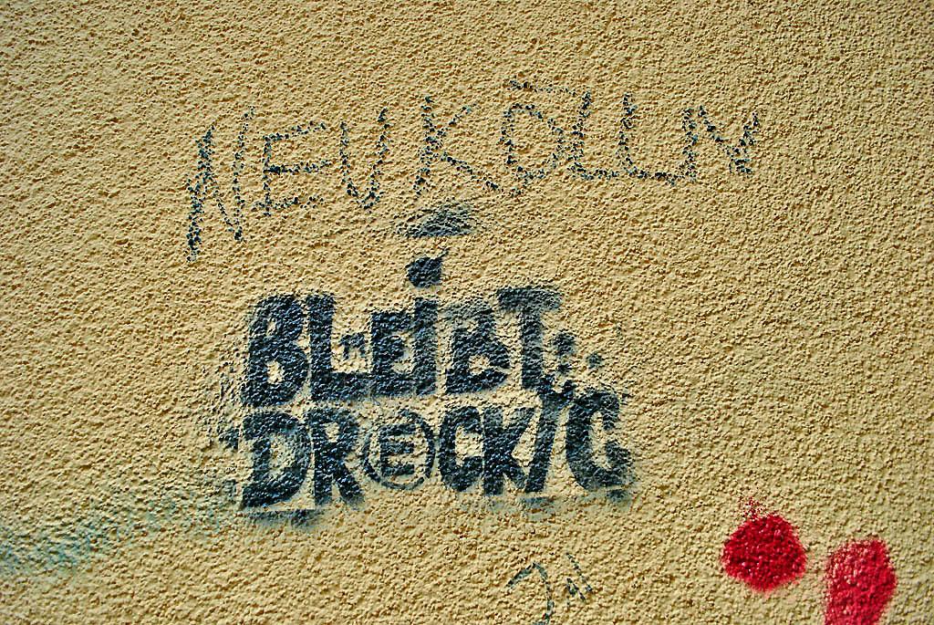 """Losung """"NEUKÖLLN BLEIBT DRECKIG"""" (Foto Christian Winterstein 2013)"""